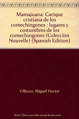 Mamajuana : cacique cristiana de los Comechingones.--: Villecco, Miguel Hector