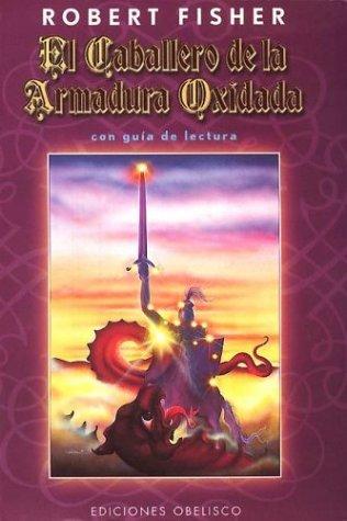 9789508200051: El Caballero de La Armadura Oxidada (Spanish Edition)