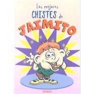 Los mejores chistes de Jaimito / The best jokes of Jaimito (Spanish Edition): Imaginador