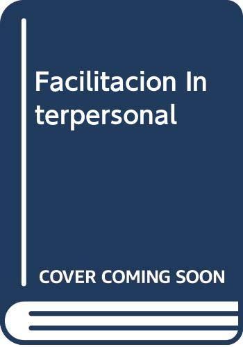 9789508431646: Facilitacion Interpersonal (Spanish Edition)