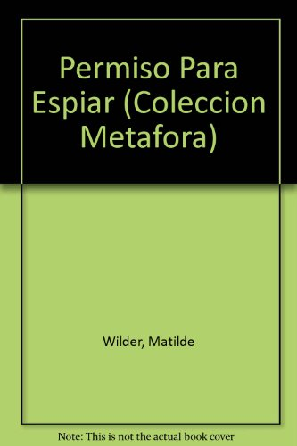 9789508433138: Permiso Para Espiar (Coleccion Metafora) (Spanish Edition)