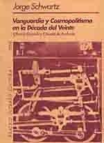 9789508450050: Vanguardia y cosmopolitismo en la década del Veinte. Oliverio Girondo y Oswald de Andrade (Tesis/Ensayo)