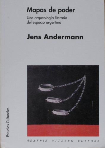 Mapas de poder. Una arqueología literaria del: Andermann, Jens