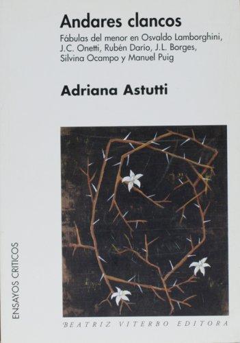 Andares clancos (Spanish Edition): Adriana Astutti