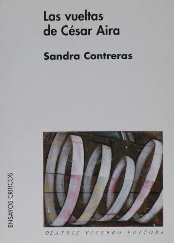 9789508451156: Las vueltas de Cesar Aira (Spanish Edition)