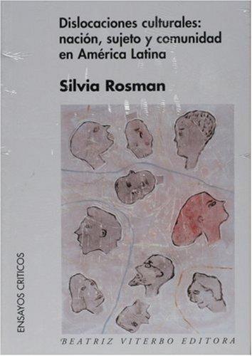 9789508451408: Dislocaciones culturales: nacion, sujeto y comunidad en América latina