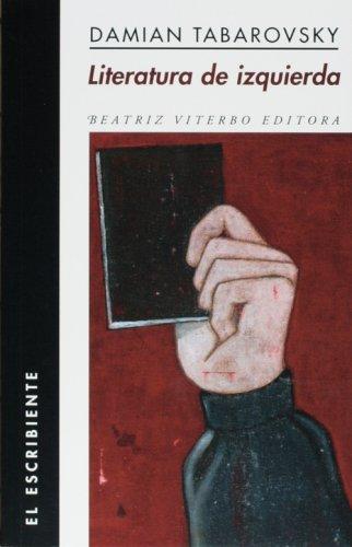 9789508451422: Literatura de izquierda (El Escribiente/The Amanuensis)