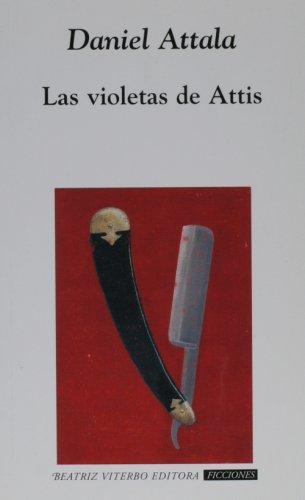 9789508451507: Las Violetas de Attis/Attis's Violets: 54 (Ficciones)