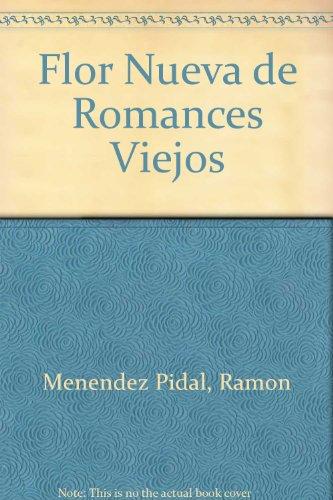 9789508520173: Flor Nueva de Romances Viejos
