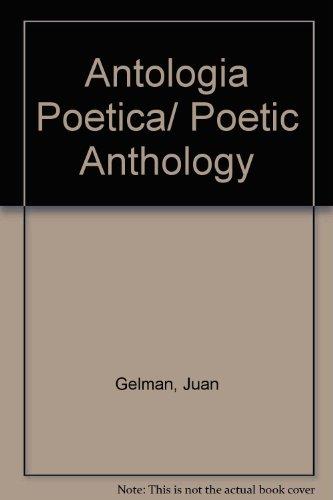 9789508520449: Antologia Poetica/ Poetic Anthology (Coleccion Austral. Biblioteca de literatura hispanoamericana) (Spanish Edition)