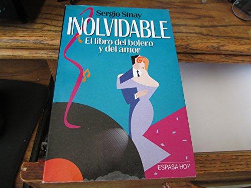 9789508520838: Inolvidable: El Libro del Bolero y El Amor (Espasa Hoy)