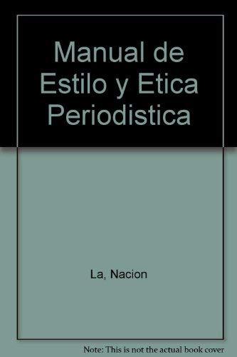 9789508521217: Manual de Estilo y Etica Periodistica (Spanish Edition)