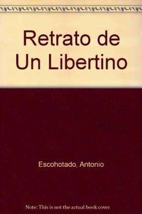 9789508521378: Retrato de Un Libertino