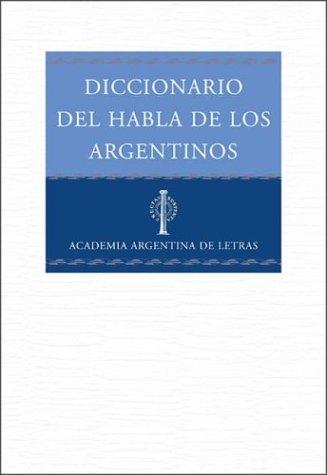 9789508521521: Diccionario del Habla de Los Argentinos (Spanish Edition)