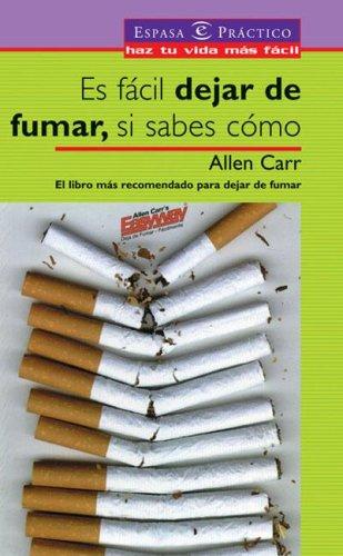 9789508522252: Es Facil Dejar de Fumar, Si Sabes Como (Spanish Edition)