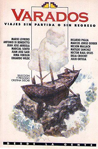 9789508600400: Varados: Viajes sin partida o sin regreso (Desde la gente) (Spanish Edition)