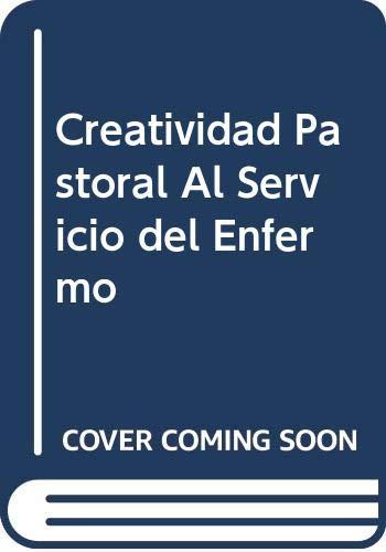 9789508611130: Creatividad Pastoral Al Servicio del Enfermo