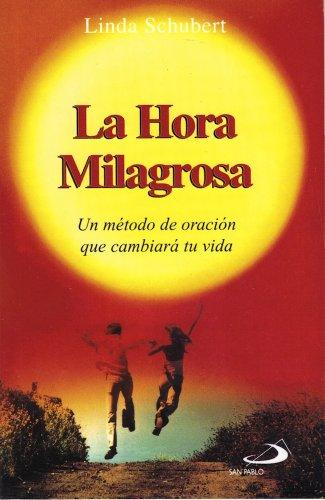 9789508612618: La Hora Milagrosa