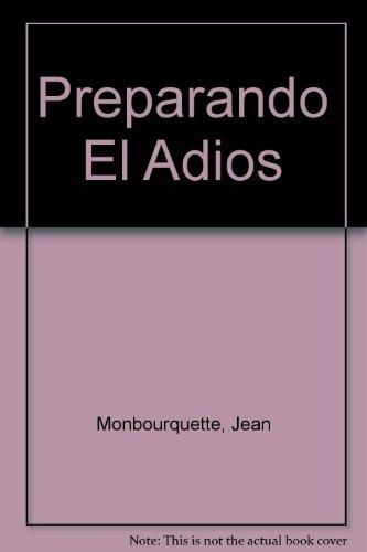 Preparando El Adios (Spanish Edition) (9789508613356) by Jean Monbourquette