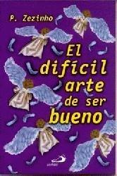 9789508614537: Dificil Arte de Ser Bueno, El (Spanish Edition)