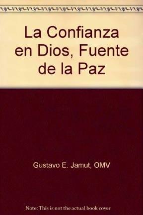 La Confianza en Dios, Fuente de la: Gustavo E. Jamut,