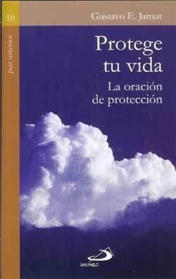 PROTEGE TU VIDA la oracion de protec: Gustavo E. Jamut