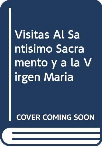 9789508618146: Visitas Al Santisimo Sacramento y a la Virgen Maria (Spanish Edition)