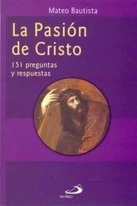 La Pasion de Cristo (Spanish Edition): Bautista, Mateo
