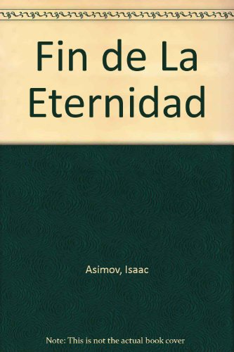 Fin de La Eternidad (Spanish Edition) (9508700564) by Isaac Asimov