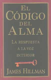 El Codigo del Alma (Spanish Edition) (9508700580) by James Hillman