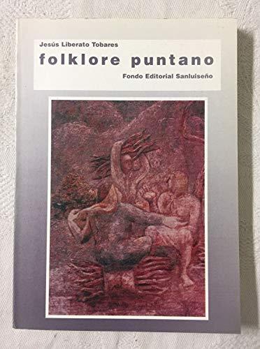 Folklore puntano.-- ( Investigacion ; 1 ): Tobares, Jesus Liberato