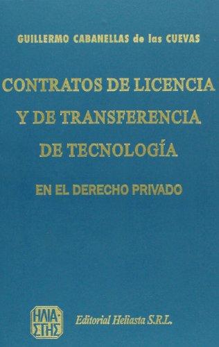 Contratos de Licencia y de Transferencia de Tecnologia - Encuadernado (Spanish Edition): Cabanellas...