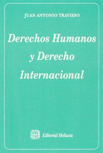 DERECHOS HUMANOS Y DERECHO INTERNACIONAL: TRAVIESO, JUAN ANTONIO