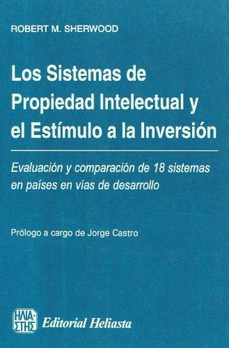 9789508850218: Los sistemas de propiedad intelectual y el estimulo a la inversion (Spanish Edition)