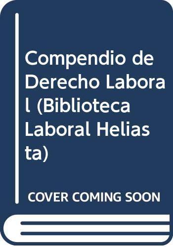 9789508850447: Compendio de Derecho Laboral (Biblioteca Laboral Heliasta) (Spanish Edition)