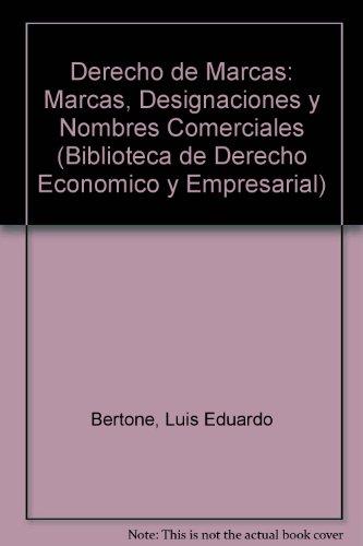 9789508850485: Derecho de Marcas: Marcas, Designaciones y Nombres Comerciales (Biblioteca de Derecho Economico y Empresarial) (Spanish Edition)