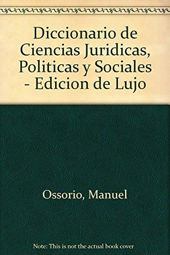 9789508850546: Diccionario de Ciencias Juridicas, Politicas y Sociales - Edicion de Lujo (Spanish Edition)