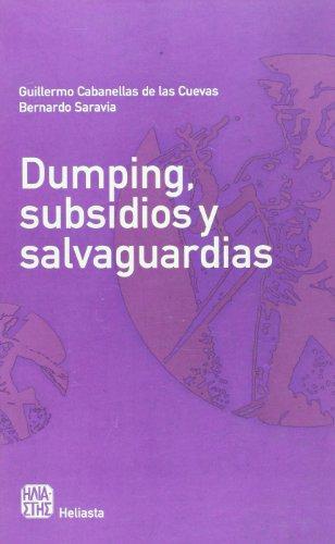 Dumping, subsidios y salvaguardias (Spanish Edition): Guillermo Cabanellas De Las Cuevas