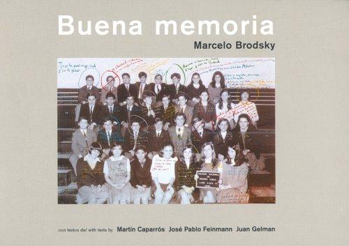 BUENA MEMORIA=GOOD MEMORY. Un ensayo fotográfico de Marcelo Brodsky. Con textos de Mart&...