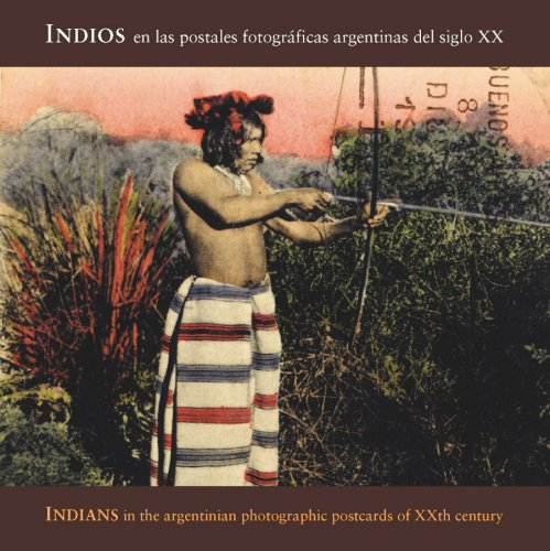 9789508891624: Indians In Argentinian Photographic Postcards of the 20th Century