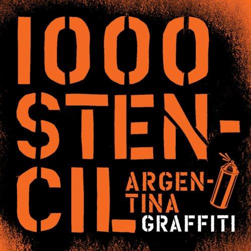 9789508891648: 1000 Stencils Argentinia Graffiti