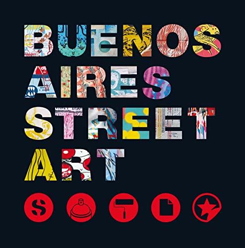 Buenos Aires Street Art (Registro Grafico): La Marca Editora