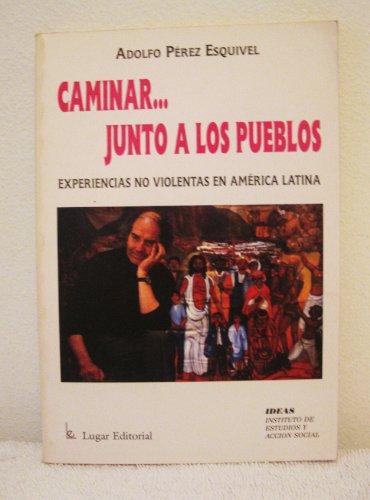 9789508920096: Caminar... Junto a Los Pueblos (Spanish Edition)