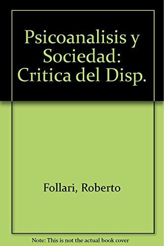 9789508920348: Psicoanalisis y Sociedad: Critica del Disp. (Spanish Edition)