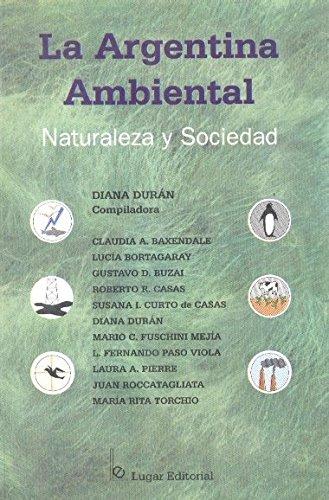 9789508920492: La Argentina Ambiental: Naturaleza y Sociedad (Spanish Edition)