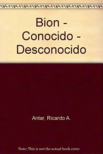 9789508920706: Bion - Conocido - Desconocido (Spanish Edition)
