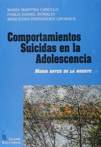 Comportamientos Suicidas En La Adolescencia (Spanish Edition): Pablo Daniel Bonaldi,