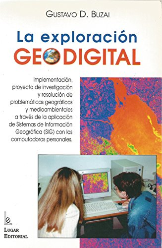 9789508920973: La Exploracion Geodigital (Spanish Edition)