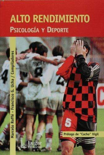 Alto Rendimiento. Psicologia y deporte: tendencias actuales: Marcelo Roffe, Francisco