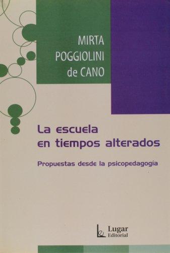 9789508922380: Escuela En Tiempos Alterados, La - Propuestas Desde La Psicopedagogia